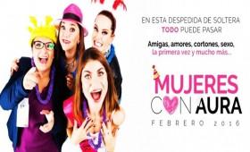 "La exitosa obra ""Mujeres con aura"" llega a Tuxtla Gutiérrez"