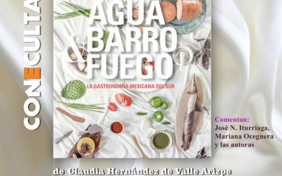 Agua, barro y fuego. Gastronomía mexicana del sur